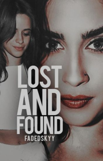Lost and Found(Camren)