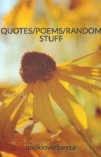 QUOTES/POEMS/RANDOM STUFF by bookloverbeyza