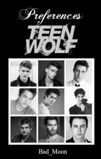 ~Préférences~Teen Wolf~ by Bad_Moon
