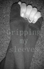 Gripping my sleeves by MusicAndMayhem