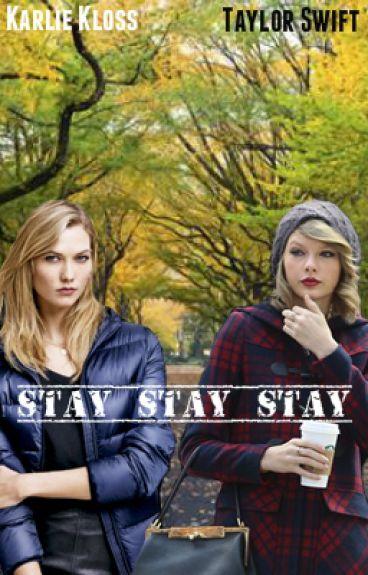Stay Stay Stay (Kaylor)