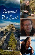 Beyond The Bush (Alaskan Bush People Fan Fiction) by TravyBearNLT