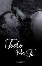Todo Por Ti by xsweetlikecandyx