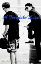 A Fairytale Love ✔ by HeyCupid