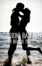 Mission: Bad Boy by WriterBehindTheCover