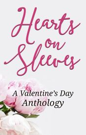 Hearts on Sleeves (A Valentine's Day Anthology)