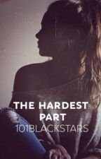 The Hardest Part by 101BlackStars