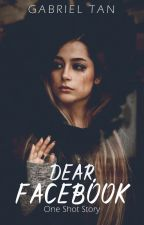 Dear Facebook, (One Shot) by KimLeeDaro
