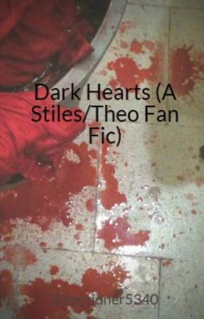 Dark Hearts (A Stiles/Theo Fan Fic) by Directioner5340