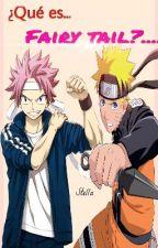¿Qué es Fairy tail?.....Naruto y Fairy tail by Eme-16