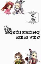 [Cấm Luyến] Yêu Người Không Nên Yêu by jiny97