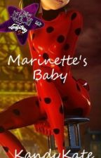 Marinette's Baby (Miraculous FanFic) by KandyKate