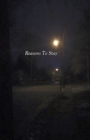 Reasons To Stay by _Screaming_Bean_