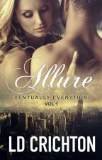 Allure: Eventually Everything  by LDCrichton