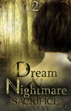 Dream and Nightmare: Sacrifice  [Book Two] by Annany