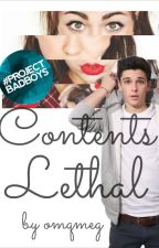 Contents Lethal by omqmegz