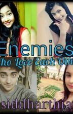 Enemies, Who Love Each Other! by _siddharthian_