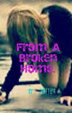 From A Broken Home. (Sky Media Fan fiction) by Dottie14