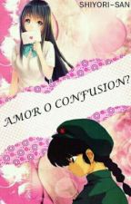Amor  o Confunsion ? by shiyori-san