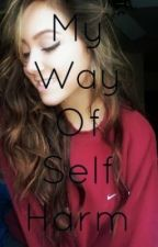My Way Of Self Harm (A Danisnotonfire fanfiction) by xxbayleighmayxx
