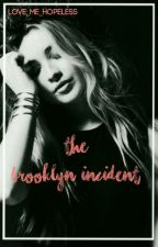 The Brooklyn Incident ✔ by Love_Me_Hopeless