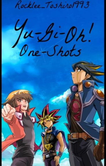 Yu-Gi-Oh! One-Shots by Rocklee_Toshiro1993
