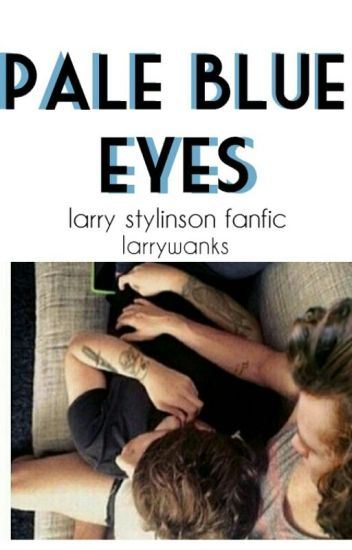 Pale Blue Eyes.