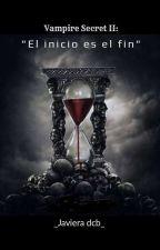 "Vampire secret II: ""El Reencuentro"" (PAUSADA) by JavieraIgnacia016"