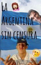 La Argentina sin censura by xXsincensuraXx