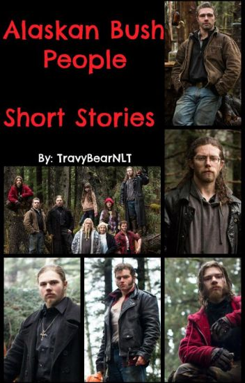 Alaskan Bush People - Short Stories