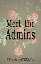 Meet the Admins by ProjectBeYOUtiful