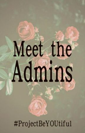 Meet the Admins by ProjectBeYOUtiful