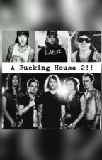 A Fucking House 2!! by EvaIvonneAH