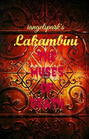 Lakambini: The Muses of Death (On Hold) by iangelspark