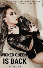 THE WICKED QUEEN IS BACK  ☠ (Part 1 and 2) [On Going] by queenXLyn