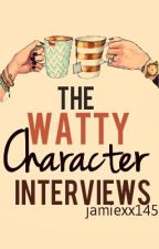 The Watty Character Interviews by jamiexx145