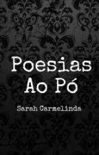 Poesias Ao Pó by SarahCarmelinda