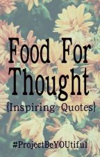 Food for Thought by ProjectBeYOUtiful