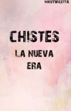 Chistes La Nueva Era by MikuyWigetta
