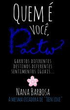 Quem É Você Pactw? || Mitw by mitwinsoficial