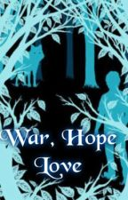 War, Hope, Love by Just_Trust_Me
