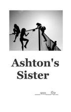 Ashton's Sister by __em__ily_