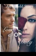 Love or Duty( jewish and Nazi love Story) by JOJOISASTAR