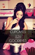 Cupcakes And Goodbyes  by thedaydreamingwriter