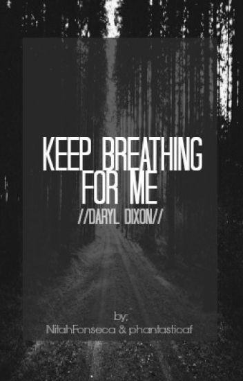 Keep Breathing for me ➳ Daryl Dixon