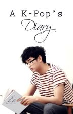 A K-Pop's Diary By: Lady J (COMPLETED)  by ladypastrybug