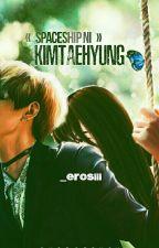 Spaceship Ni Kim Taehyung •PNKT 2• by _erosiii