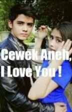 Cewek Aneh, I love you! by NurulBima
