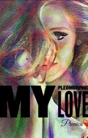 My pleomorphic love by prenica