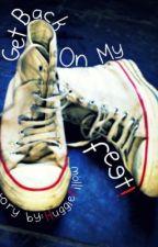 Get Back On My Feet! [BoyxBoy] by HuggiePillow